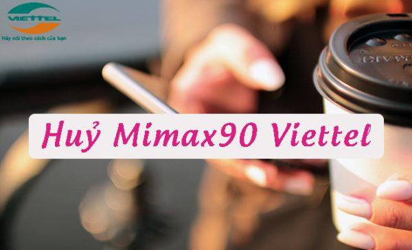 Hướng dẫn hủy gói cước MIMAX90 của Viettel nhanh gọn nhất