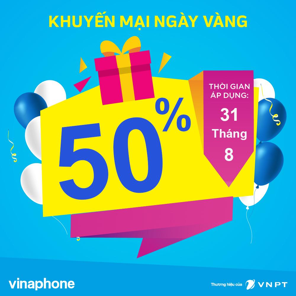 Vinaphone khuyến mại ngày vàng tặng 50% giá trị thẻ nạp ngày 31/08/2018