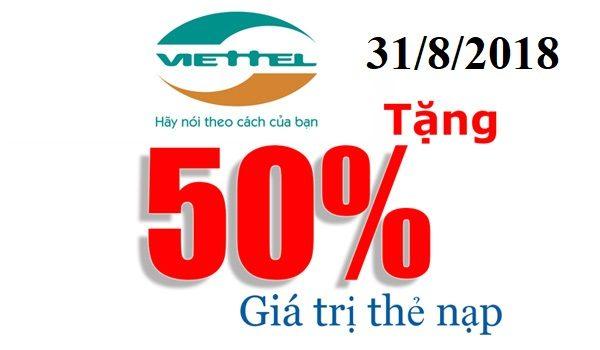 TIN NÓNG: Viettel khuyến mại 50% giá trị thẻ nạp ngày 31/8/2018