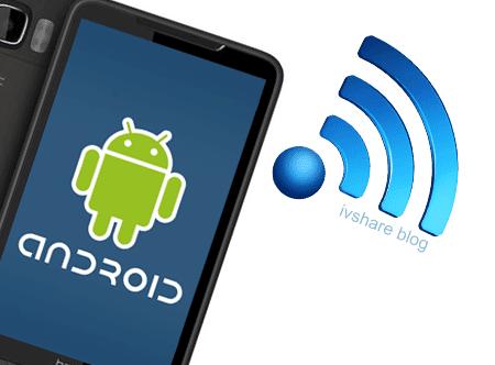 Cách biến điện thoại android thành trạm phát wiffi công cộng