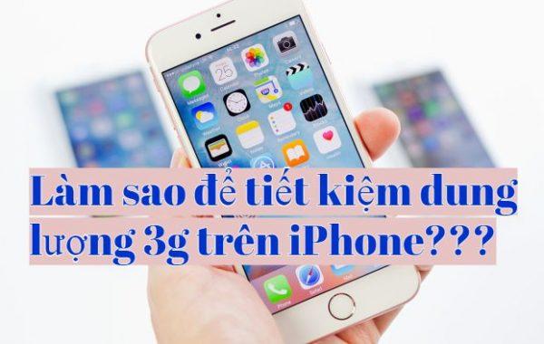 Tiết kiệm 3g trên iPhone: Tưởng không dễ mà dễ không tưởng