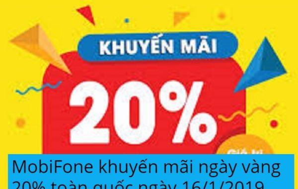 MobiFone khuyến mãi ngày vàng  20% toàn quốc ngày 16/1/2019