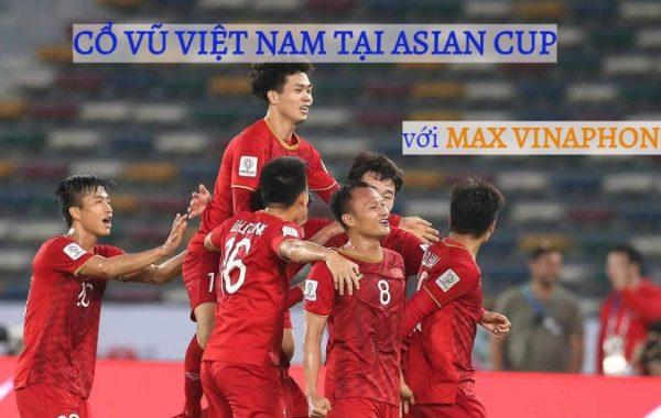 Xem trực tiếp ASIAN Cup 2019 với các gói MAX Vinaphone