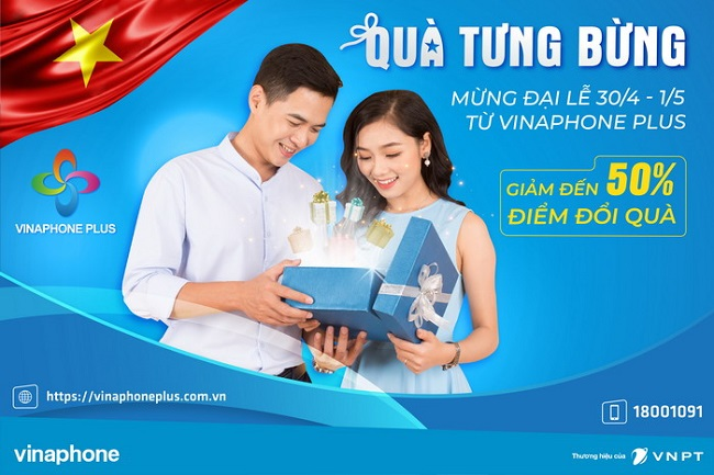 VinaPhone Plus ưu đãi đến 50% quà tặng và dịch vụ nhân dịp 30/4 – 1/5