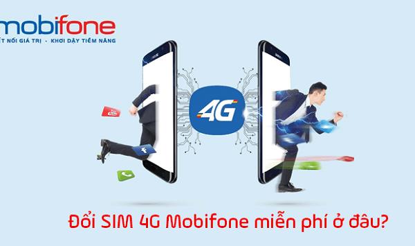 Đổi sim 4G Mobifone ở đâu và cần chuẩn bị những thủ tục gì?