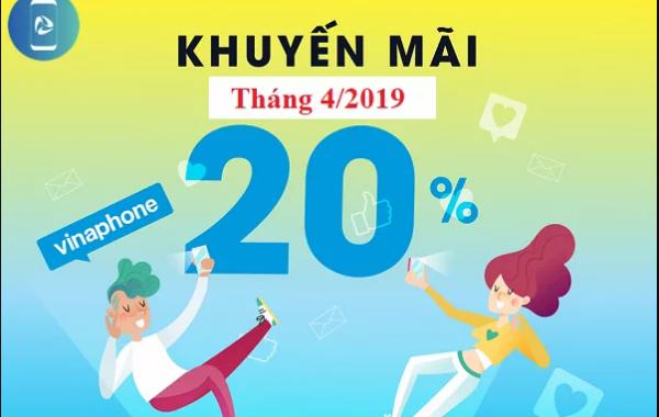 Vinaphone khuyến mãi 20% thẻ nạp ngày 12/4/2019