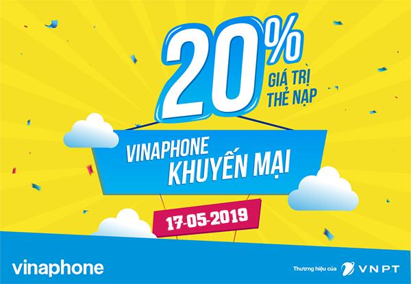 Vinaphone khuyến mãi 20% giá trị thẻ nạp trong ngày 17/05/2019