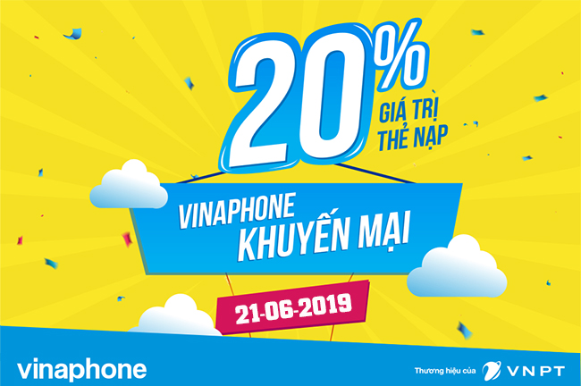 Khuyến mãi Vinaphone ngày 21/6/2019 tặng 20% giá trị nạp tiền toàn quốc