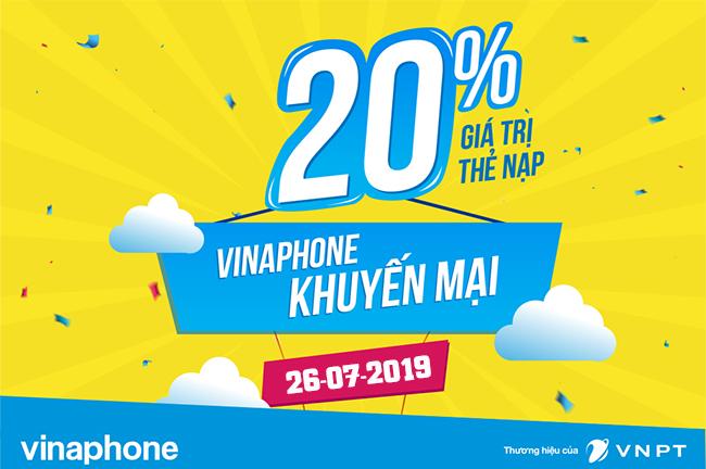 Vinaphone khuyến mãi 20% giá trị thẻ nạp trong ngày vàng 26/07/2019