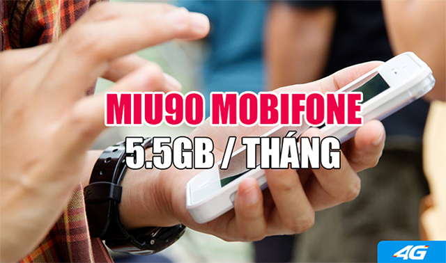 Đăng ký gói MIU90 Mobifone nhận 5,5GB DATA giá chỉ 90.000đ