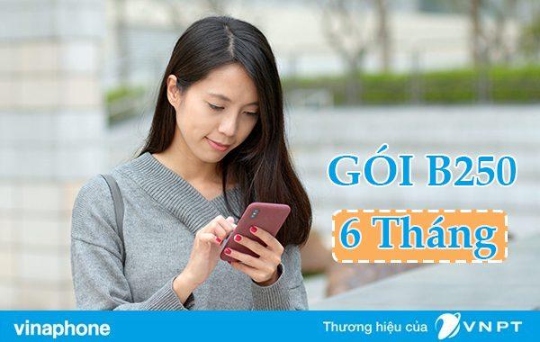 Đăng ký gói B250 6T Vinaphone gọi điện thả ga và 11GB DATA