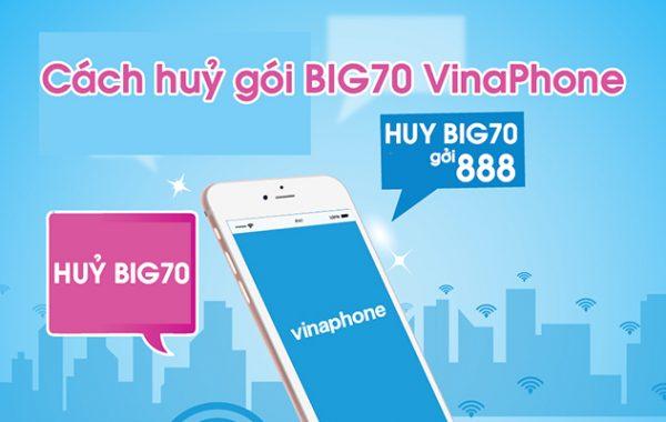 Hướng dẫn hủy gói BIG70 Vinaphone nhanh dễ dàng