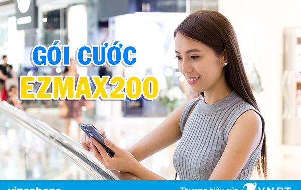 Đăng ký gói Ezmax200 Vinaphone có 20GB giá chỉ 200.000đ