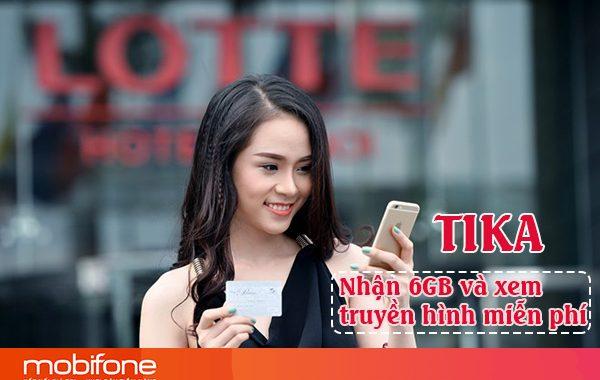 Đăng ký gói TIKA Mobifone nhận 6GB và xem truyền hình miễn phí