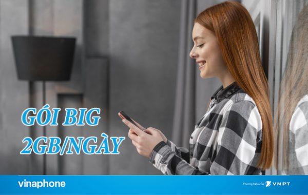 Gói Big 2GB/ngày của Vinaphone là gì và đăng ký thế nào?